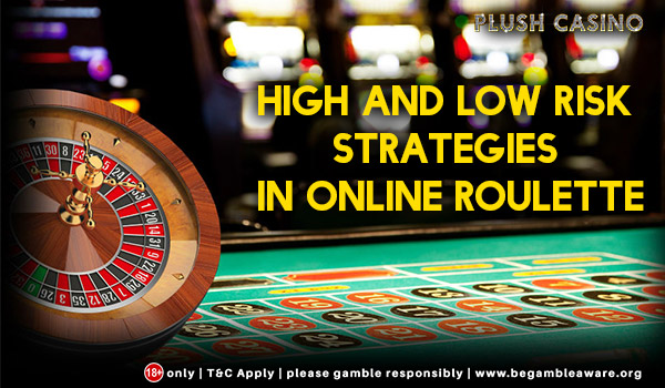 High and Low-Risk Strategies in Online Roulette